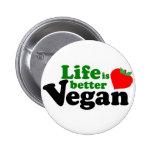 La vida es un mejor vegano pins