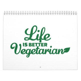 La vida es un mejor vegetariano calendario