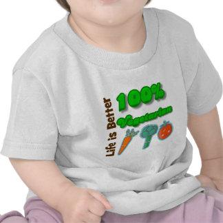 La vida es un mejor vegetariano del 100 por ciento camisetas