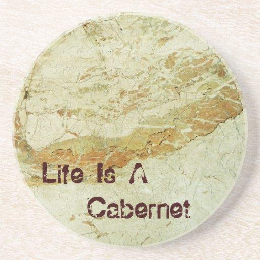 ¡La vida es un práctico de costa de Cabernet! Posavasos Para Bebidas