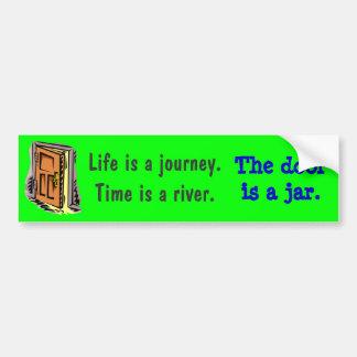 La vida es un viaje. El tiempo es un río Etiqueta De Parachoque