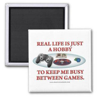 La vida es una afición entre los juegos imán cuadrado