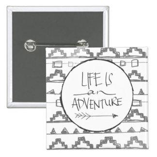 La vida es una aventura pin cuadrado