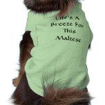La vida es una brisa para esto maltés camisetas de mascota