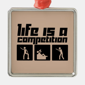 La vida es una competencia adorno navideño cuadrado de metal