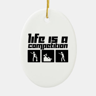 La vida es una competencia adorno navideño ovalado de cerámica