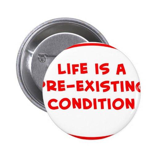 la vida es una condición preexistente pin