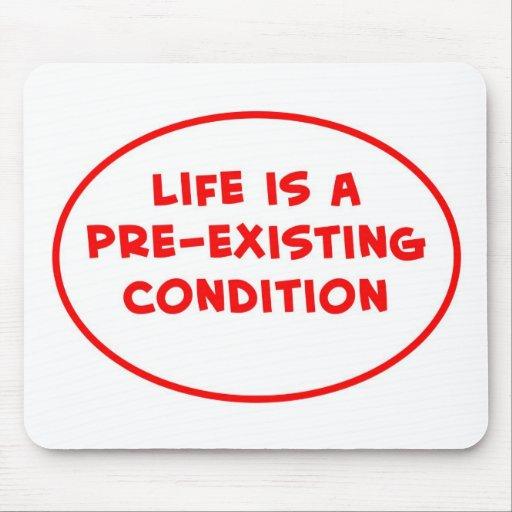 la vida es una condición preexistente tapetes de ratones