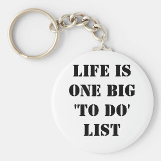 La vida es una GRANDE hacer la lista Llavero Redondo Tipo Pin