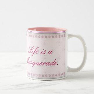 La vida es una mascarada taza dos tonos