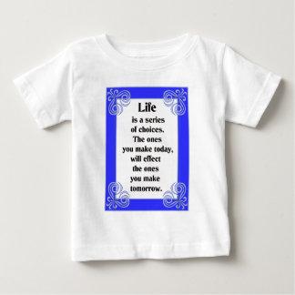 La vida es una serie de opciones t shirt