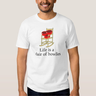 La vida es una silla de bowlies playera