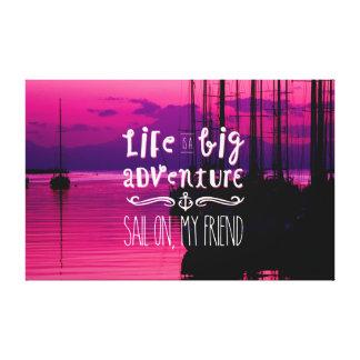 La vida es una vela grande de la aventura en mis y lona envuelta para galerías