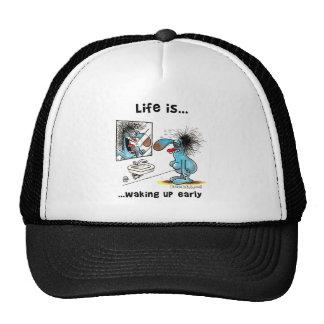 La vida está despertando temprano gorra