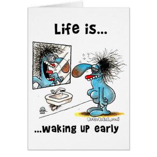 La vida está despertando temprano tarjeta de felicitación