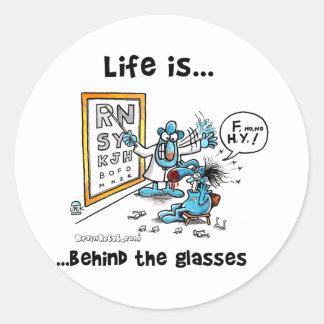 La vida está detrás de los vidrios pegatina redonda