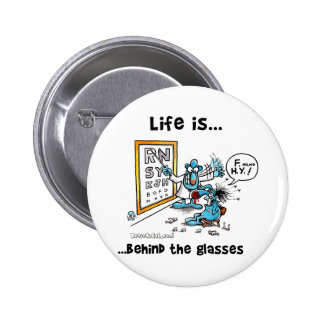 La vida está detrás de los vidrios pin redondo de 2 pulgadas