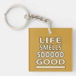 La vida huele tan buena llavero
