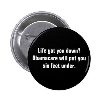 ¿La vida le consiguió abajo? Obamacare le pondrá s Pin Redondo De 2 Pulgadas