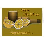 La vida le da los limones tarjeta de felicitación