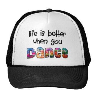 La vida linda es mejor cuando usted baila gorro