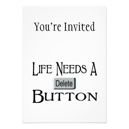 La vida necesita un botón de la cancelación invitaciones personales