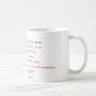 La vida no debe ser un viaje taza de café