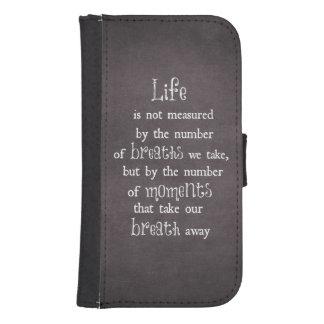 La vida no es medida por las respiraciones que billetera para galaxy s4
