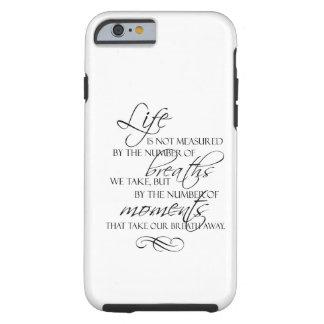 La vida no es medida por las respiraciones que funda para iPhone 6 tough