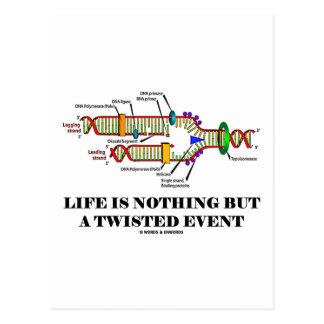 La vida no es nada sino un acontecimiento torcido postal