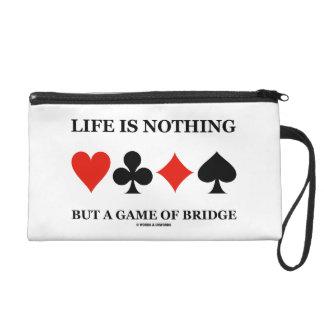 La vida no es nada sino un juego del puente (los