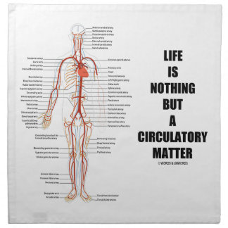 La vida no es nada sino una cuestión circulatoria servilletas