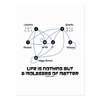 La vida no es nada sino una melaza de la materia postal