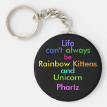 La vida no puede siempre ser los gatitos y el unic llavero personalizado
