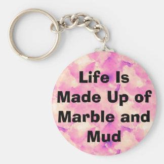 La vida se compone del mármol y del fango llavero redondo tipo pin