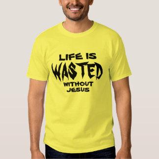 La VIDA SE PIERDE SIN la camiseta de JESÚS Poleras
