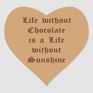 La vida sin el chocolate es una vida sin sol pegatina en forma de corazón