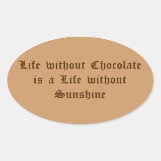 La vida sin el chocolate es una vida sin sol pegatina ovalada