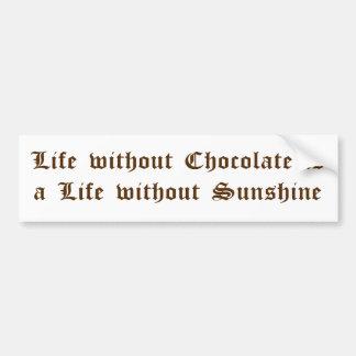 La vida sin el chocolate es una vida sin sol pegatina para auto