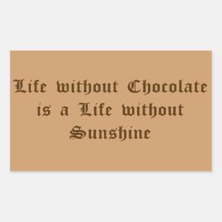 La vida sin el chocolate es una vida sin sol pegatina rectangular