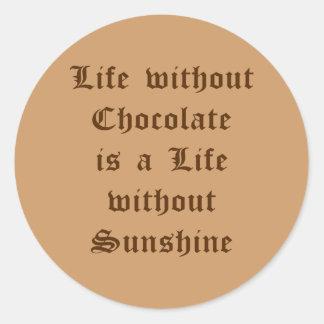 La vida sin el chocolate es una vida sin sol pegatina redonda