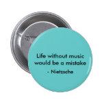La vida sin música sería un error, - Nietzsche Pin Redondo De 2 Pulgadas
