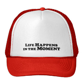 La vida sucede en el momento - básico gorras de camionero