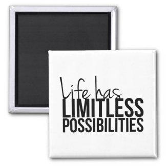 La vida tiene posibilidades ilimitadas de motivaci imán cuadrado