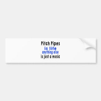 La vida todo lo demás de la echada Pipes.is es Pegatina De Parachoque