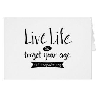 La vida viva y olvida su edad tarjeta de felicitación