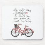 la vida vol25 es como montar una bicicleta tapete de ratón