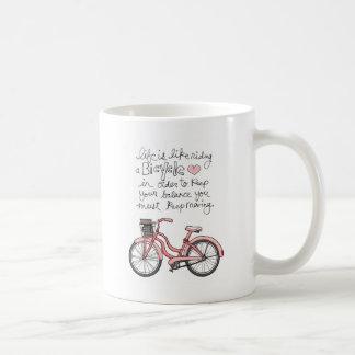 la vida vol25 es como montar una bicicleta taza
