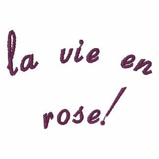 la vie en rose!