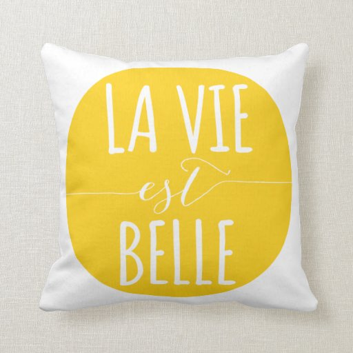 la vie est belle, life is beautiful, French text Throw Pillow